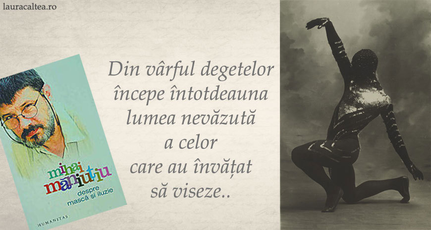 """""""Despre mască și iluzie"""", de Mihai Măniuțiu"""