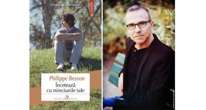 """""""Încetează cu minciunile tale"""", un roman-confesiune semnat de Phillipe Besson (fragment)"""