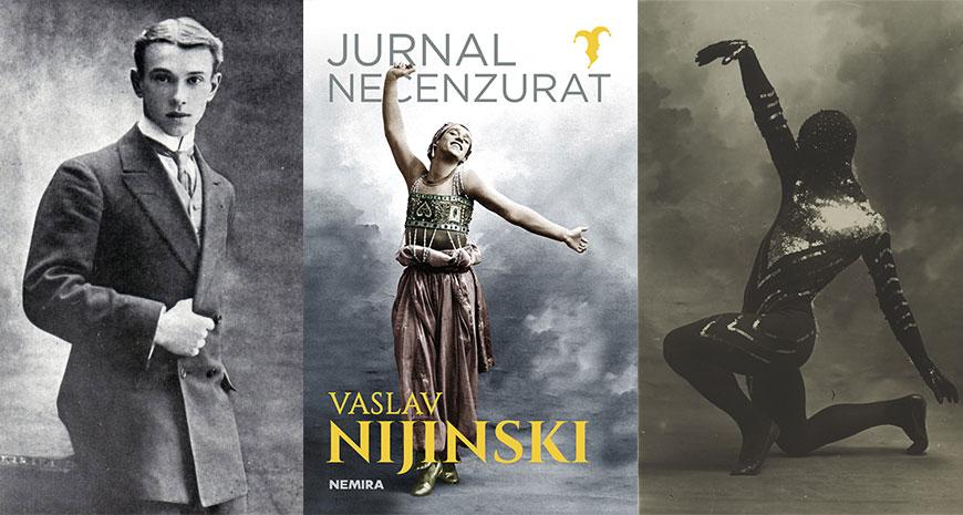 """""""Jurnal necenzurat"""", de Vaslav Nijinski (fragment în avanpremieră)"""
