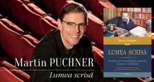 """""""Lumea scrisă"""", de Martin Puchner, peste 4.000 de ani de literatură universală"""